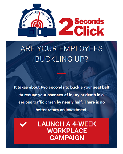 2seconds2click™ Seat Belt Drive Safely Work Week™ Campaign